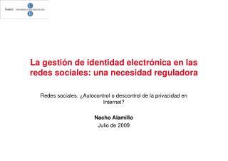 La gesti n de identidad electr nica en las redes sociales: una necesidad reguladora