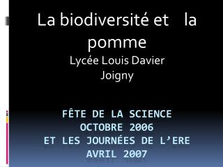 F�te de la science  octobre 2006  et les journ�es de l� ere avril 2007