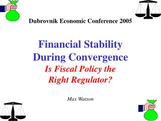 Dubrovnik Economic Conference 2005 Financial Stability During Convergence Is Fiscal Policy the