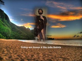 Tríduo em louvor á São João Batista