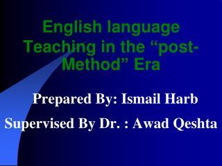 """English language Teaching in the """"post-Method"""" Era"""