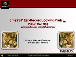 cms2SY Err-RecordLockingProb tm Price: Call $$$ (generous discounts on multiple purchase)