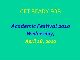 GET READY FOR Academic Festival 2010
