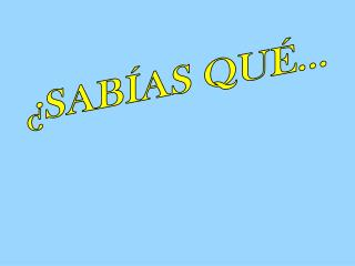 �SAB�AS QU�...