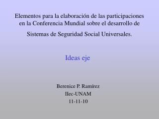 Berenice P. Ramírez IIec-UNAM 11-11-10