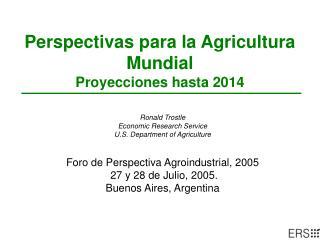 Perspectivas para la Agricultura Mundial Proyecciones hasta 2014