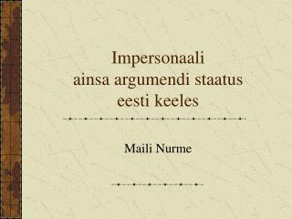 Impersonaali  ainsa argumendi staatus  eesti keeles