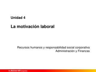 Unidad 4 La motivación laboral