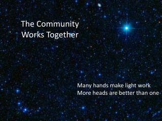 The Community   Works Together
