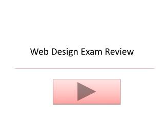 Web Design Exam Review