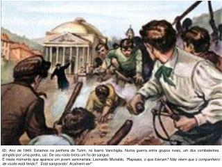 67:  No pátio do Colégio se encontram Dom Cocchi, Dom Bosco e o Teólogo Roberto Murialdo.