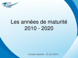 Les années de maturité  2010 - 2020