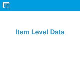 Item Level Data