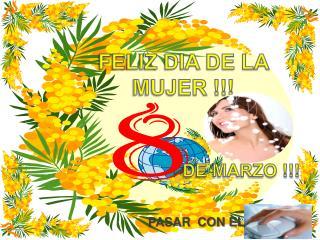 FELIZ DIA DE LA  MUJER !!!