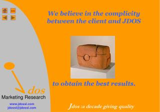 We believe in the complicity between the client and JDOS