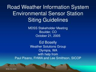 MDSS Stakeholder Meeting Boulder, CO October 21, 2005