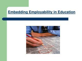 Embedding Employability in Education