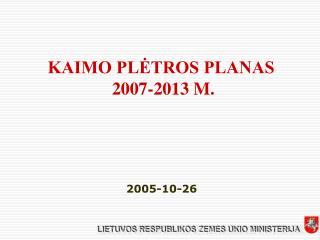 KAIMO PLĖTROS PLANAS  2007-2013 M.