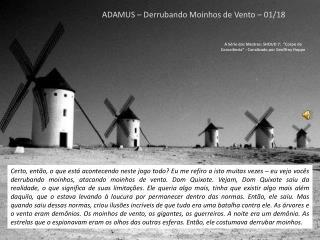 ADAMUS – Derrubando Moinhos de Vento – 01/18