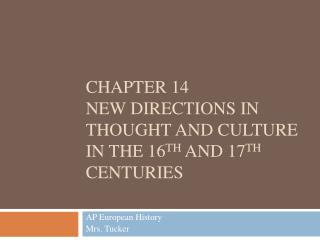 Chapter 14 New Directions in Thought and Culture in the 16th and 17th Centuries