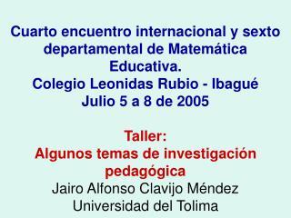 Cuarto encuentro internacional y sexto departamental de Matem�tica Educativa.