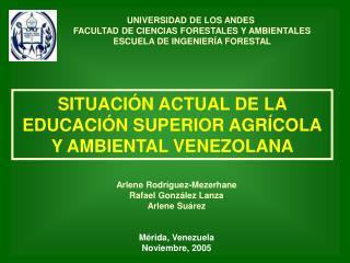 SITUACIÓN ACTUAL DE LA EDUCACIÓN SUPERIOR AGRÍCOLA Y AMBIENTAL VENEZOLANA