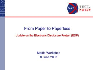 From Paper to Paperless Update on the Electronic Disclosure Project (EDP)