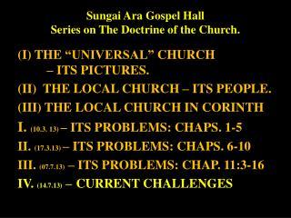 Sungai  Ara  Gospel  Hall Series on The Doctrine of the Church.