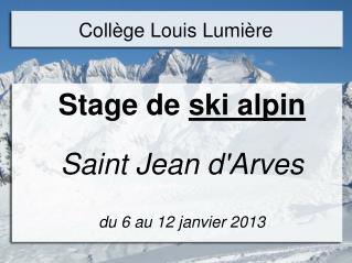 Saint Jean d'Arves du 6 au 12 janvier 2013