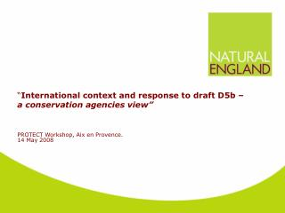 � International context and response to draft D5b �  a conservation agencies view�