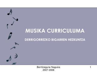 MUSIKA CURRICULUMA DERRIGORREZKO BIGARREN HEZKUNTZA