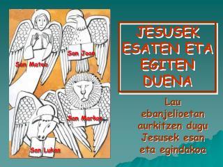 JESUSEK ESATEN ETA EGITEN DUENA