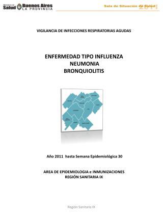 VIGILANCIA DE INFECCIONES RESPIRATORIAS AGUDAS ENFERMEDAD TIPO INFLUENZA  NEUMONIA  BRONQUIOLITIS