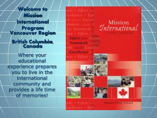 Welcome to  Mission  International Program Vancouver Region British Columbia, Canada