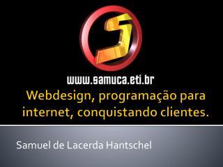 Webdesign, programação para internet, conquistando clientes.