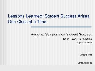 Lessons Learned:  Student Success Arises One Class at a Time