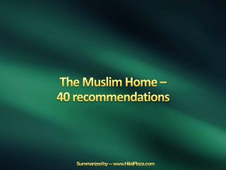 The Muslim Home �  40 recommendations