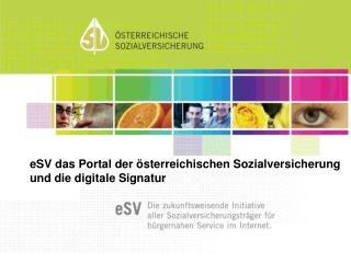 eSV das Portal der österreichischen Sozialversicherung und die digitale Signatur