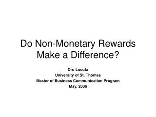 Do Non-Monetary Rewards Make a Difference?