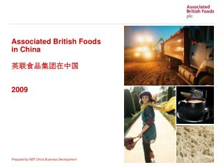 Associated British Foods in China     2009         Prepared by ABF China Business Development