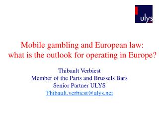 Mobile gambling and European law:  what is the outlook for operating in Europe?
