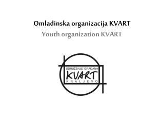 Omladinska organizacija KVART Youth organization KVART