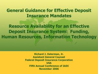 Richard J. Osterman, Jr. Assistant General Counsel  Federal Deposit Insurance Corporation USA