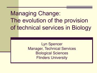 Managing Change: The evolution of the provision of technical services in Biology