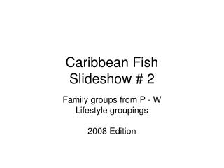 Caribbean Fish Slideshow # 2