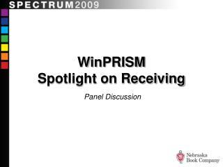 WinPRISM Spotlight on Receiving