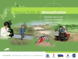 L'histoire de la démoustication Atlantique débute  à la fin des années 60 en Charente-Maritime.