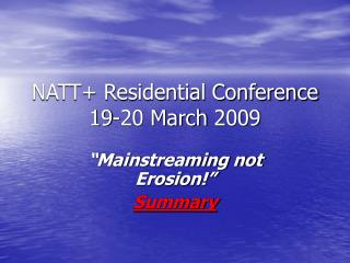 NATT+ Residential Conference 19-20 March 2009
