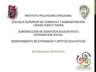 ENTREGA DE REPORTES