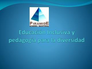 Educación Inclusiva y pedagogía para la diversidad